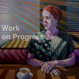 Works on Progress