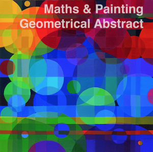 Maths+Painting || geometrical and abstract